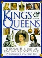 Kings and Queens : A Royal History of England and Scotland,Plantagenet Somerset