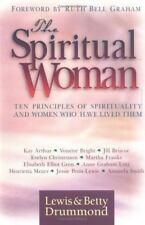 The Spiritual Woman, Ten Principles of Spirituality & Women Who Have Lived Them