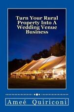 Turn Your Rural Property into a Wedding Venue Business : A How-To Guide for E...