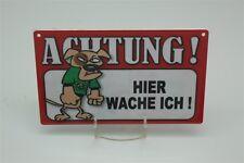 ACHTUNG HIER WACHE ICH - HUND HUNDE Tierwarnschild -  Warnschild 20x12 cm 56