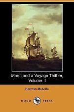 Mardi and a Voyage Thither by Herman Melville (2007, Paperback)