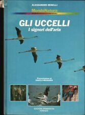 GLI UCCELLI. I SIGNORI DELL'ARIA di Alessandro Minelli ed. 1987 Primavera A10