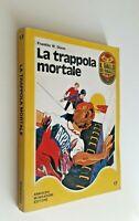 La trappola mortale / Franklin W.Dixon / Mondadori