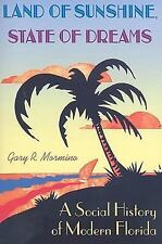 Florida History and Culture: Land of Sunshine, State of Dreams : A Social...