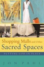 Shopping Malls and Other Sacred Spaces: Putting God in Place