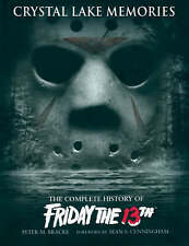 CRYSTAL LAKE MEMORIES: THE COMPLETE HISTORY OF FRIDAY THE 13TH., Bracke, Peter M