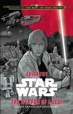 The Weapon of a Jedi : A Luke Skywalker Adventure by Jason Fry and LucasFilm...