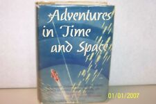 Adventures in Time and Space Raymond J. Healy USA 1946 hardcover W/jacket, first