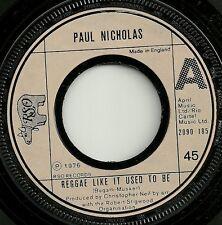 PAUL NICHOLAS - REGGAE LIKE IT USED TO BE / LAMP LIGHTER - 70s POP ROCK