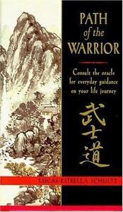 Path of the Warrior : Consult the Oracle for Everyday Guidance on Your Life...
