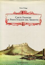 Ennio Poleggi = CARTE FRANCESI E PORTI ITALIANI DEL SEICENTO