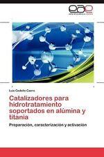 Catalizadores para hidrotratamiento soportados en almina y titania: Preparaci??n