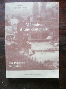 DORDOGNE - En Périgord Sarladais - Mémoires d'une centenaire - Sadouillet-Perrin