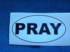 Stk#8 PRAY sticker, for your car bumper, window, guitar case, Free fast shipping