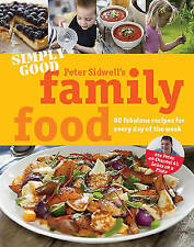 Simply Good Family Food, Sidwell, Peter, Used; Like New Book