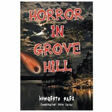 Horror in Grove Hill by Humberto Paez (2013, Paperback)