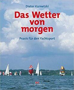 Delius Klasing,Das Wetter von morgen,Praxis für den Yachtsport, Mängelexemplar