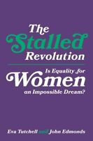 The Stalled Revolution Is Equality for Women an Impossible Dream? 9781787146020