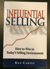 Influential Selling : How to Win in Today's Selling Environment by Ken Carnes...