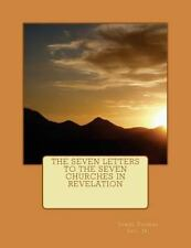 The Seven Letters to the Seven Churches in Revelation by James Lee (2014,...
