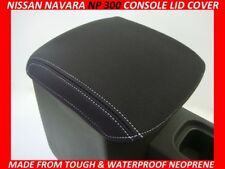 NISSAN NAVARA NP 300 D23  NEOPRENE  CONSOLE LID COVER (WETSUIT MATERIAL)