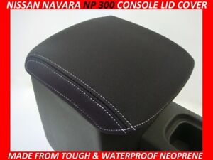 FITS NISSAN NAVARA NP 300 D23  NEOPRENE  CONSOLE LID COVER (WETSUIT MATERIAL)