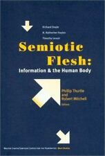 Semiotic Flesh: Information and the Human Body: By Thurtle, Phillip          ...