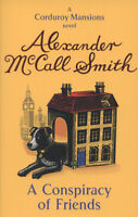 The Corduroy Mansions series: A conspiracy of friends by Alexander McCall Smith