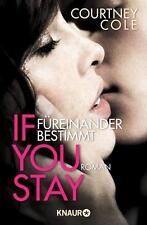 If you stay - Füreinander bestimmt von Courtney Cole (Taschenbuch), UNGELESEN