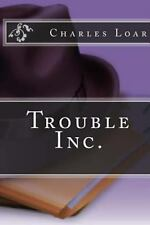 Trouble Inc by Charles Loar (2013, Paperback)
