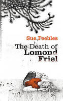 Peebles, Sue, The Death of Lomond Friel, Very Good Book