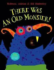 There Was an Old Monster! by Rebecca Emberley and Adrian Emberley (2009,...