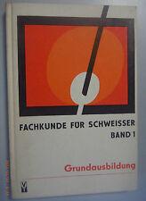 Fachkunde für Schweißer Band 1 ~Grundausbildung im Schweißen /Lehrbuch 1981 DDR