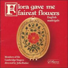 Members of the Cambridge Singers : Flora Gave Me Fairest Flowers/English Madriga