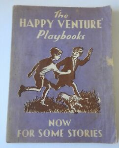 Vintage School Reader THE HAPPY VENTURE Playbooks Now for Some Stories SCGC 1959