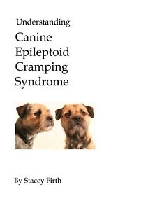 Understanding Canine Epileptoid Cramping Syndrome