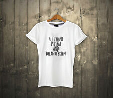 all i want is Pizza and Dylan O'brien t shirt 100% cotton Black White UNISEX
