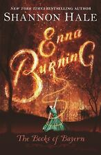 Enna Burning: Books of Bayern by Shannon Hale - BRAND NEW!