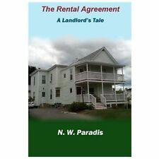 The Rental Agreement : A Landlord's Tale by N. Paradis (2013, Paperback)