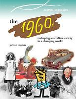 THE 1960s: RESHAPING AUSTRALIAN HISTORY - JORDAN THOMAS - BOOK  9780864271204 x