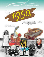 THE 1960s: RESHAPING AUSTRALIAN HISTORY - JORDAN THOMAS - BOOK  9780864271204 x