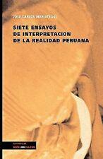 Siete Ensayos de Interpretación de la Realidad Peruana by José Carlos...