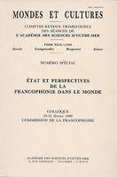 MONDES ET CULTURES TOME 49 XLIX.1.1989 - ETAT ET PERSPECTIVES DE LA FRANCOPHONIE
