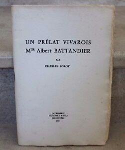 charles forot  / un prélat vivarois mgr albert battandier (150 ex)