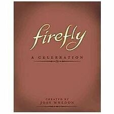 Firefly: A Celebration (Anniversary Edition) Whedon, Joss Hardcover