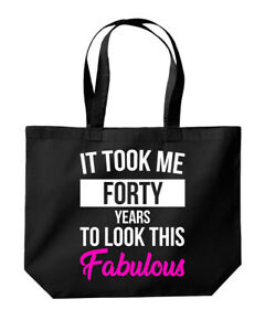 Took Me Forty Years To Look This Fabulous 40th Birthday Tote Shopping Gym Bag