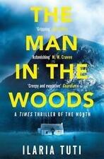 Man in the Woods by Ilaria Tuti