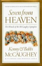 Seven from Heaven : The Miracle of the McCaughey Septuplets by Kenny...