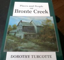 Places and People on Bronte Creek  1993 by Dorothy Turcotte OAKVILLE ONTARIO