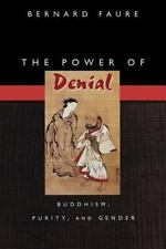 Buddhisms a Princeton University Press: The Power of Denial : Buddhism,...